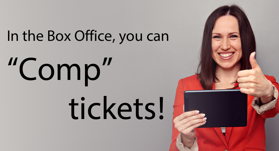 "Box Office ""Comp"" Feature To Give Free Tickets."